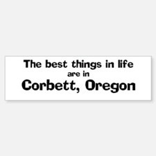 Corbett: Best Things Bumper Bumper Bumper Sticker