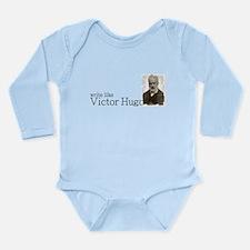 write like Victor Hugo Long Sleeve Infant Bodysuit