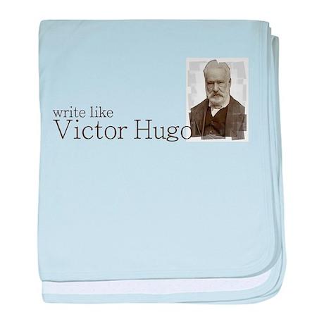 write like Victor Hugo baby blanket