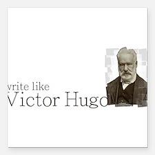 "write like Victor Hugo Square Car Magnet 3"" x 3"""