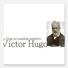Victor Hugo as long as reading matters Square Car