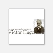 Victor Hugo as long as reading matters Square Stic