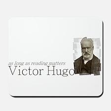Victor Hugo as long as reading matters Mousepad
