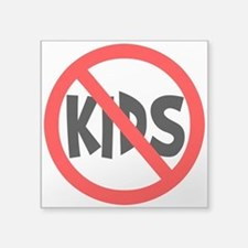 "No Kids Square Sticker 3"" x 3"""