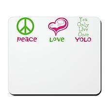 Peace, Love, Yolo Mousepad
