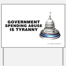 Spending Abuse Tyranny, Yard Sign