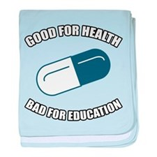 Good For Health Bad For Education baby blanket