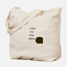 I knew you were Tribble Tote Bag