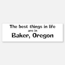Baker: Best Things Bumper Bumper Bumper Sticker