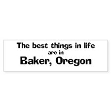Baker: Best Things Bumper Bumper Sticker