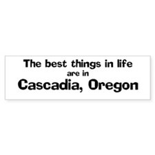 Cascadia: Best Things Bumper Bumper Sticker