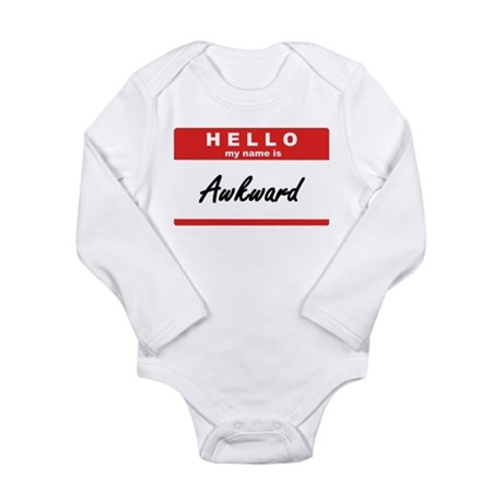 Hello, my name is Awkward Long Sleeve Infant Bodys