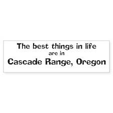 Cascade Range: Best Things Bumper Bumper Sticker