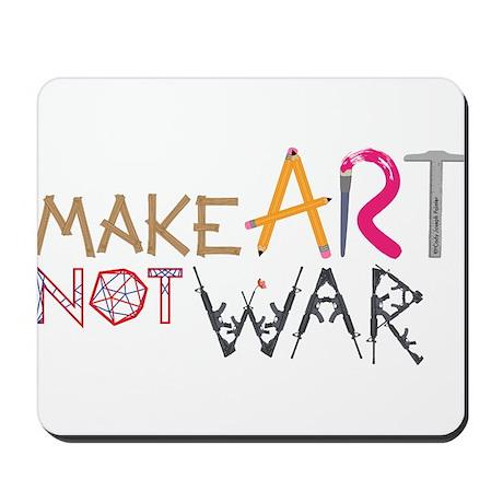 Make Art Not War Mousepad