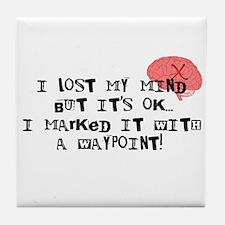 Lost My Mind... Tile Coaster