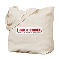 I had a stroke Tote Bag
