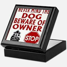 BEWARE OF OWNER Keepsake Box