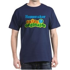 Homemaker Extraordinaire T-Shirt
