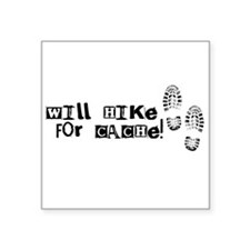 "Will Hike For Cache Square Sticker 3"" x 3"""