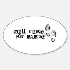 Will Hike For Cache Sticker (Oval)
