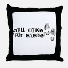 Will Hike For Cache Throw Pillow