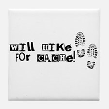 Will Hike For Cache Tile Coaster