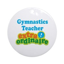 Gymnastics Teacher Extraordinaire Ornament (Round)