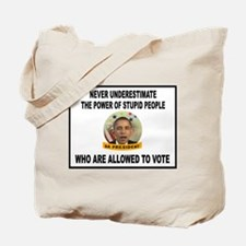 STUPID VOTERS Tote Bag