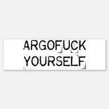 Argofuck Yourself Bumper Bumper Sticker
