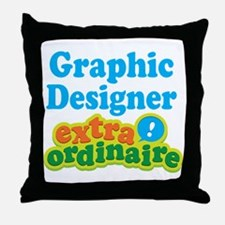 Graphic Designer Extraordinaire Throw Pillow