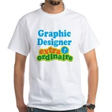 Graphic Designer Extraordinaire Shirt