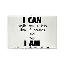 I Can Hogtie You Rectangle Magnet