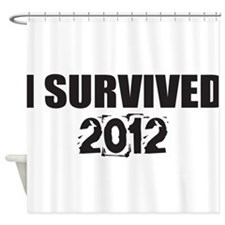 I Survived 2012 Shower Curtain