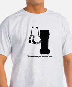 Sometimes you have to vent all black.PNG T-Shirt