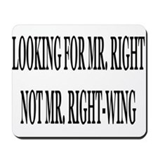 Mr. Right, Not RightWing Mousepad