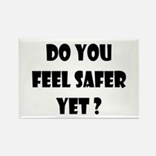 Do You Feel Safer Yet? Rectangle Magnet