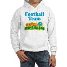 Football Team Extraordinaire Hoodie