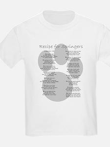 Recipe for Springers w/URL Kids T-Shirt