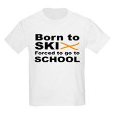Born to Ski forced to go to school T-Shirt