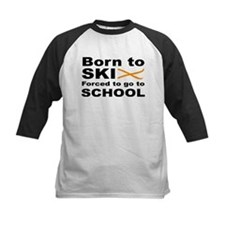 Born to Ski forced to go to school Tee