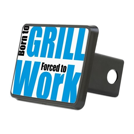 Born to grill forced to work Rectangular Hitch Cov