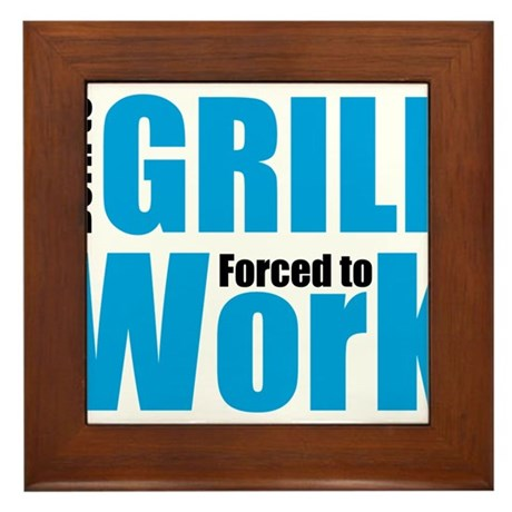 Born to grill forced to work Framed Tile