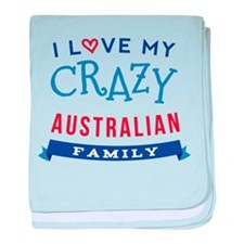 I Love My Crazy Australian Family baby blanket