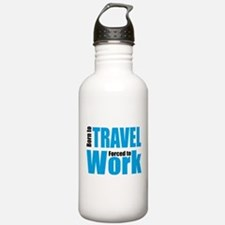 Born to travel forced to work Water Bottle