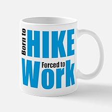 Born to hike forced to work Mug