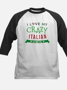 I Love My Crazy Italian Family Kids Baseball Jerse