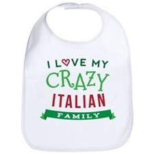 I Love My Crazy Italian Family Bib