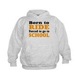 Born to ride forced to go to school kids Kids