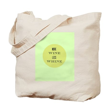 More Wine Less Whine Tote Bag