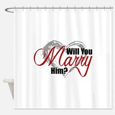 Will You Marry Him? Shower Curtain